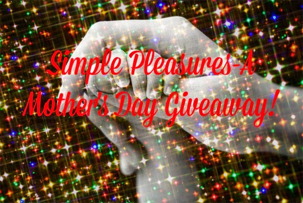Simple Pleasures Mother's Day Giveaway