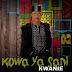 MUSIC: Kwanie - Kowa Ya Sani