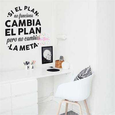 vinilo decorativo frase Si El Plan No Funciona, cambia el plan pero no cambies la meta