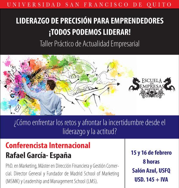 No te pierdas el Taller Práctico en Liderazgo de Precisión para Emprendedores con Rafael García PhD. - Expositor Internacional-España