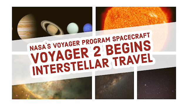 NASA`S Voyager program Spacecraft Voyager 2 Begins Interstellar travel