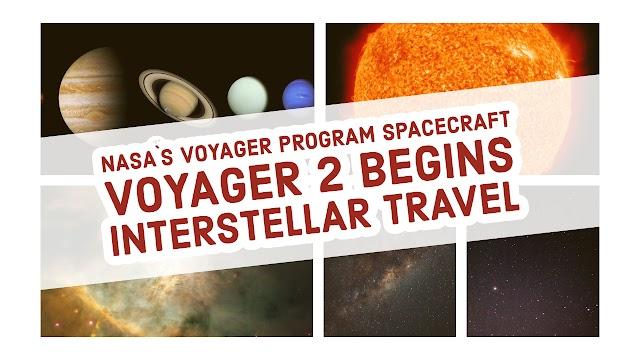 NASA`S Voyager program Spacecraft Voyager 2 Begins Interstellar travel