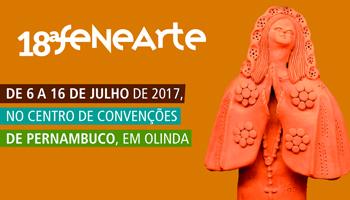 18ª edição da Fenearte em Olinda de 06 a 16 de Julho