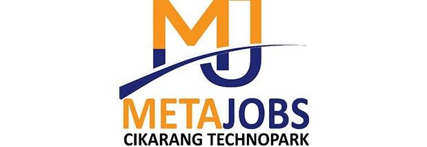 Lowongan Kerja di METAJOBS Cikarang Technopark