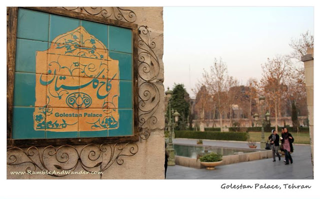 Iran: Alone in Tehran at Golestan Palace - Ramble and Wander