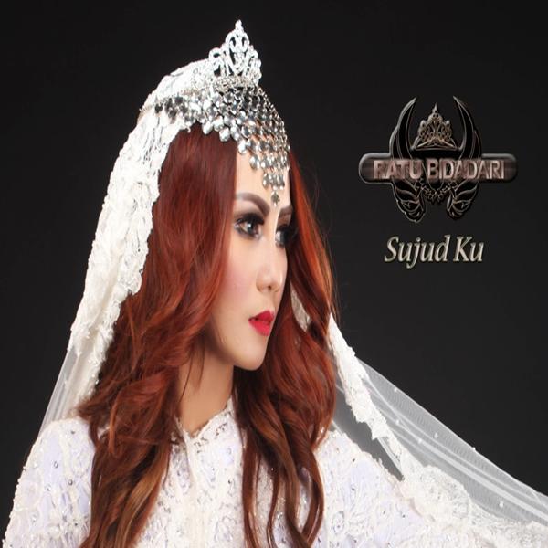 Ratu Bidadari - Sujud Ku