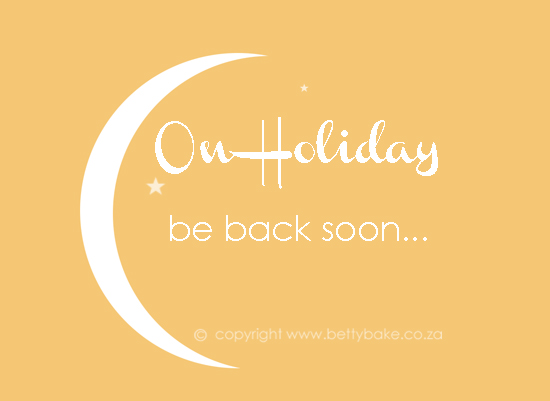 on holiday, be back soon, graphic, made by me, betty bake