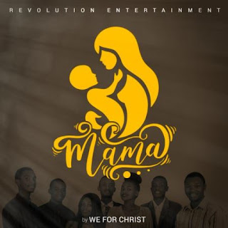 We For Christ - Mama