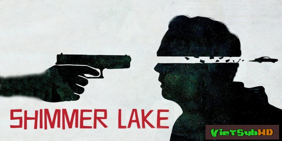 Phim Hồ Shimmer VietSub HD | Shimmer Lake 2017