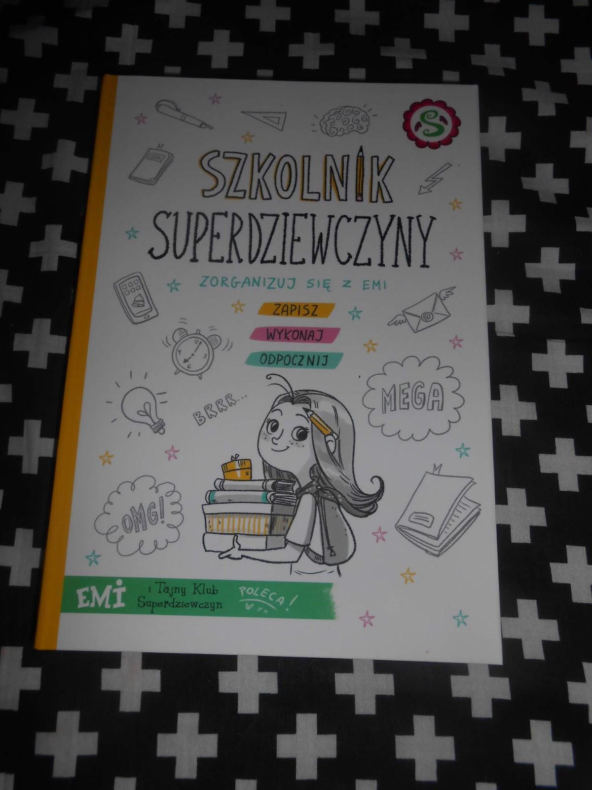 Wydawnictwo Foskal- Szkolnik Superdziewczyny. Zorganizuj się z Emi