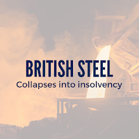 British Steel collapses into insolvency
