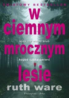 """W ciemnym, mrocznym lesie"" Ruth Ware"