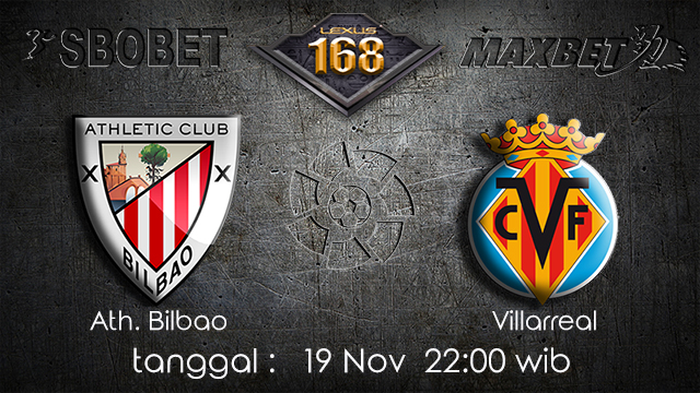 PREDIKSI BOLA ~ PREDIKSI TARUHAN BOLA ATH.BILBAO VS VILLAREAL 19 November 2017 (Spanish La Liga)