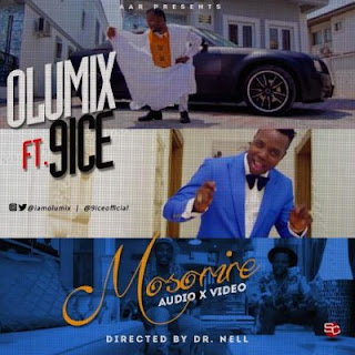 Audio and Video: Olumix - mosorire Featuring 9ice