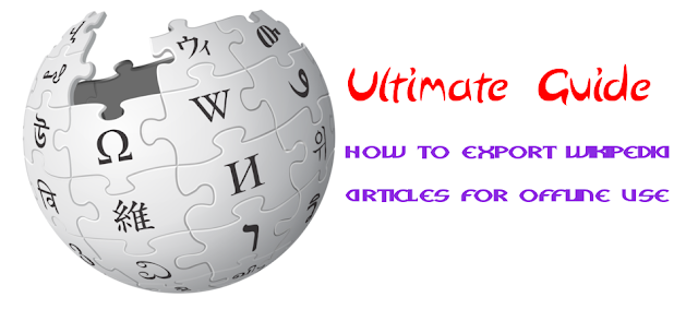 Ultimate Guide How to Export Wikipedia Articles for Offline Use