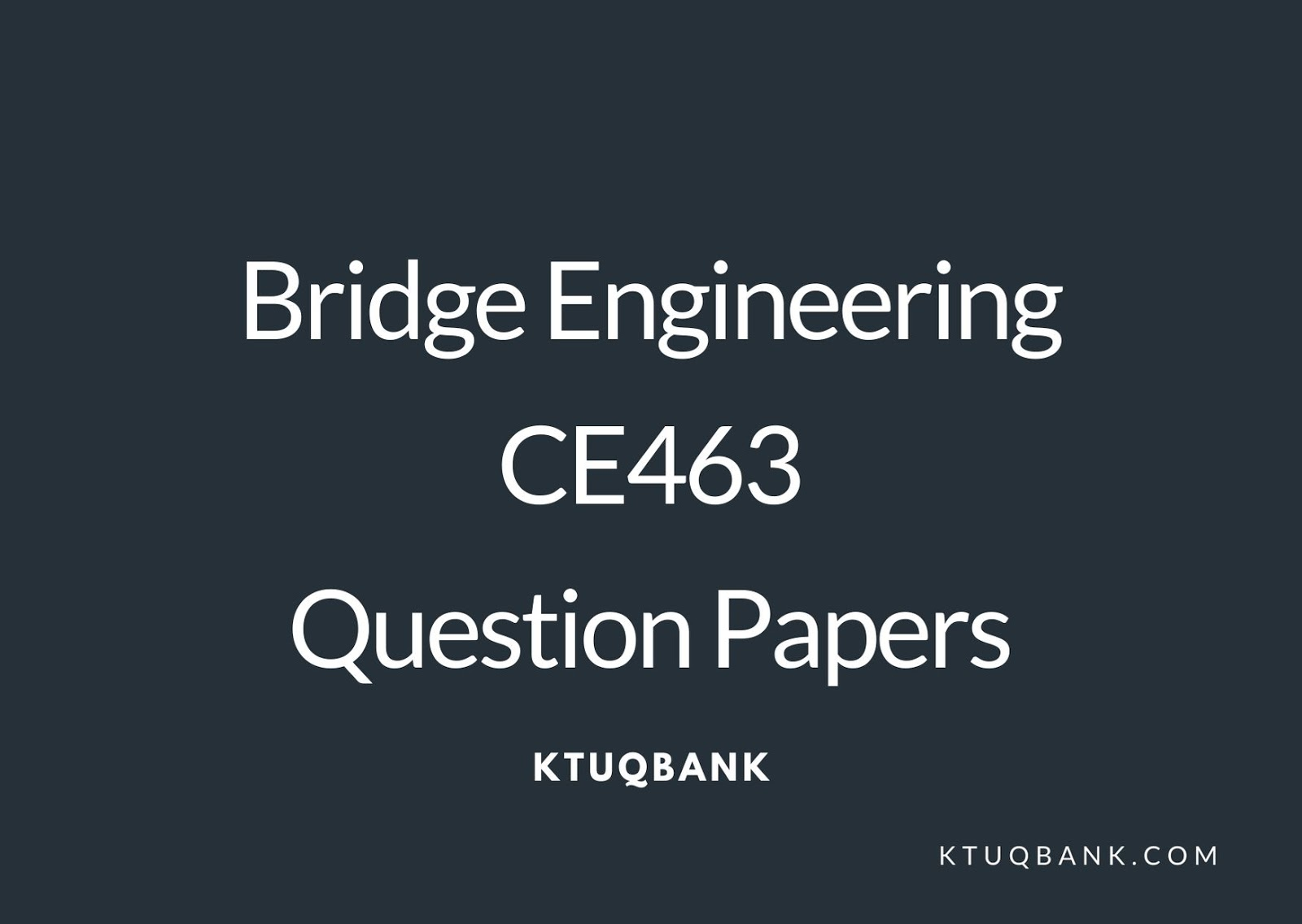 Bridge Engineering | CE463 | Question Papers (2015 batch)