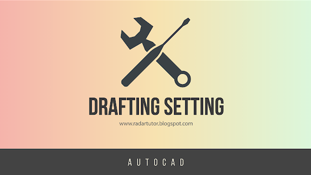 AutoCAD: Drafting Setting