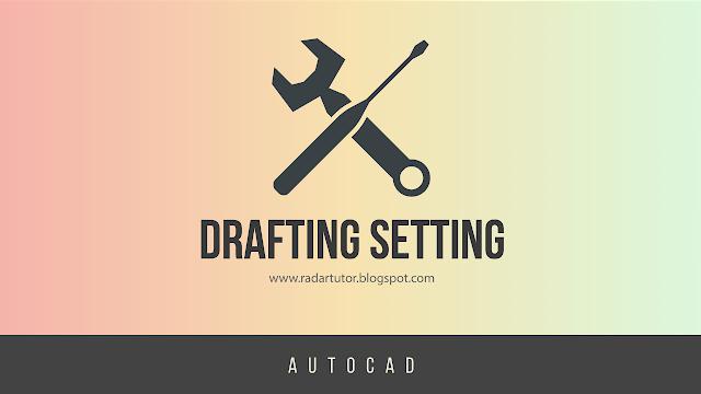 AutoCAD: Drafting Setting