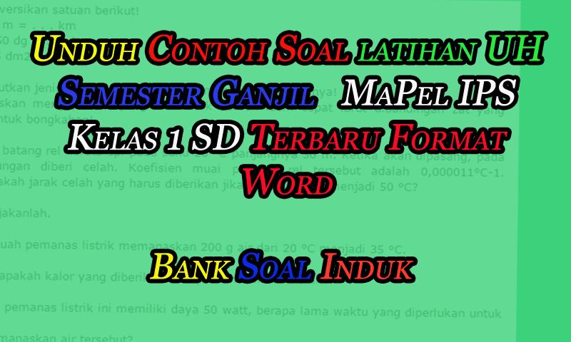 Unduh Contoh Soal Latihan UH Semester Ganjil MaPel IPS Kelas 1 SD Format Word