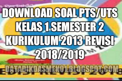 Download Soal PTS/UTS Kelas 1 Semester 2 Kurikulum 2013 Revisi Tapel 2018/2019
