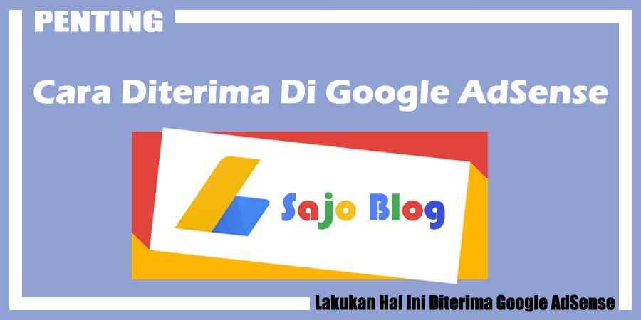 Cara Diterima Di Google AdSense