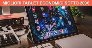 Migliori 7 tablet economici sotto i 200€
