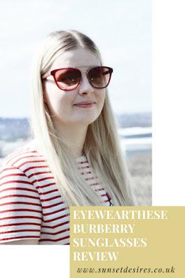 https://www.sunsetdesires.co.uk/2018/05/eyewearthese-burberry-sunglasses-review.html