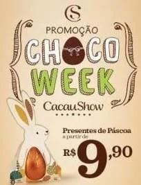 Promoção Choco Week Cacau Show Páscoa 2019 - Presentes de Páscoa