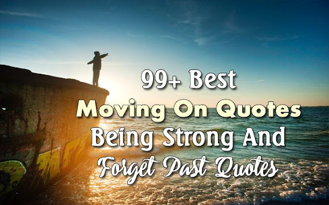 moving on quotes, english quotes, short quotes, moving on from past quotes, life quotes, moving forward quotes, happy quotes, letting go quotes, keep moving quotes, being strong quotes, forget quotes