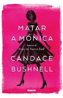 Reseña: Matar A Mónica | Candace Bushnell ~ Cartas A Eliza