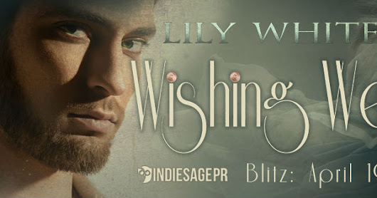 ~*♥Release Blitz♥*~ Wishing Well by Lily White