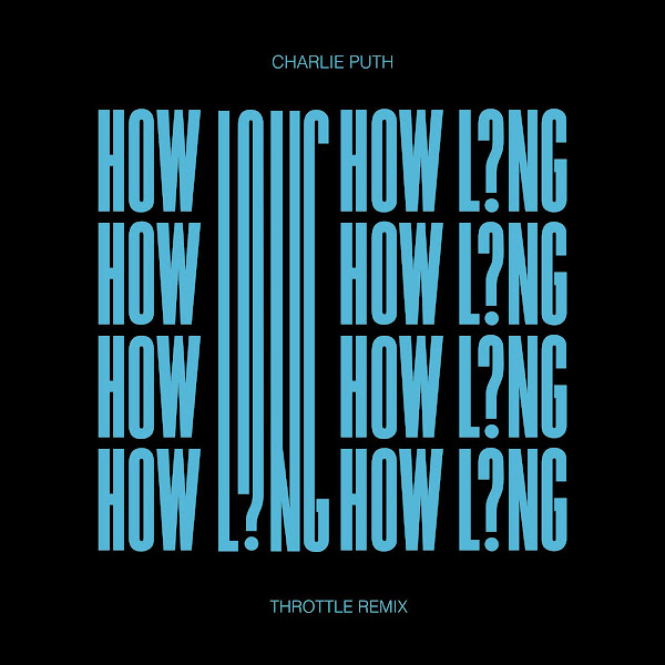 Charlie Puth - How Long (Throttle Remix) - Single Cover