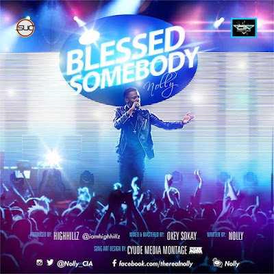 Music: Nolly – Blessed Somebody