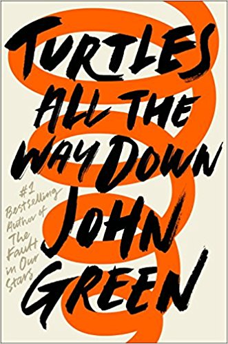 """Turtles All The Way Down"" by John Green"