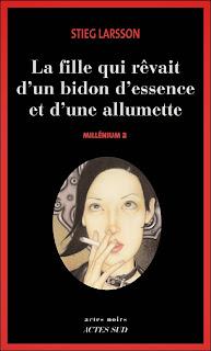 Millenium de Stieg Larsson : La fille qui rêvait d'un bidon d'essence et d'une allumette tome 2