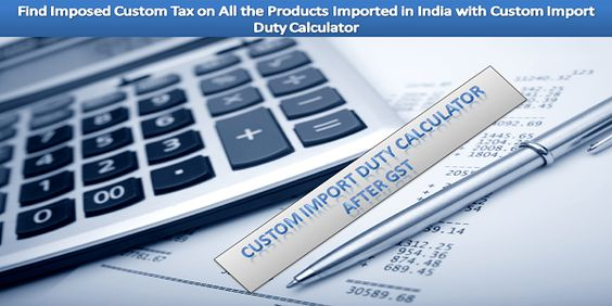 India with Custom Import Duty Calculator