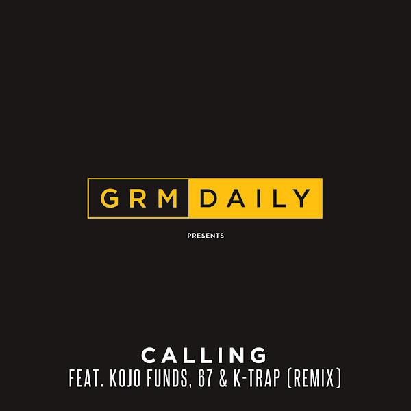 GRM Daily - Calling (feat. Kojo Funds, 67 & K-Trap) [Remix] - Single Cover