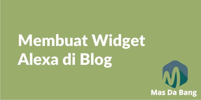 Cara Menambahkan Widget Alexa di Blog