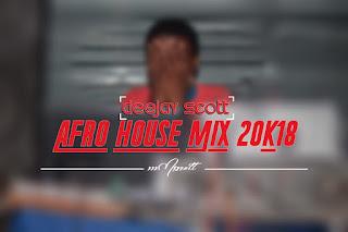 Deejay Scott-Afro House Mix