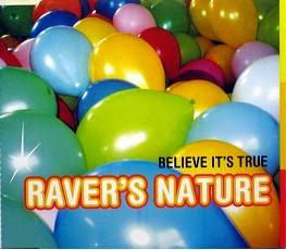 Raver's Nature - Believe it's true kislemez