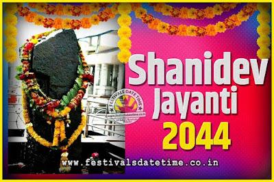 2044 Shani Jayanti Pooja Date and Time, 2044 Shani Jayanti Calendar
