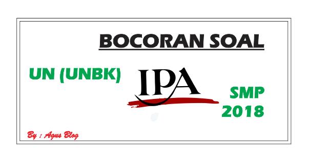 File Pendidikan DOWNLOAD BOCORAN SOAL UN (UNBK) IPA SMP 2018