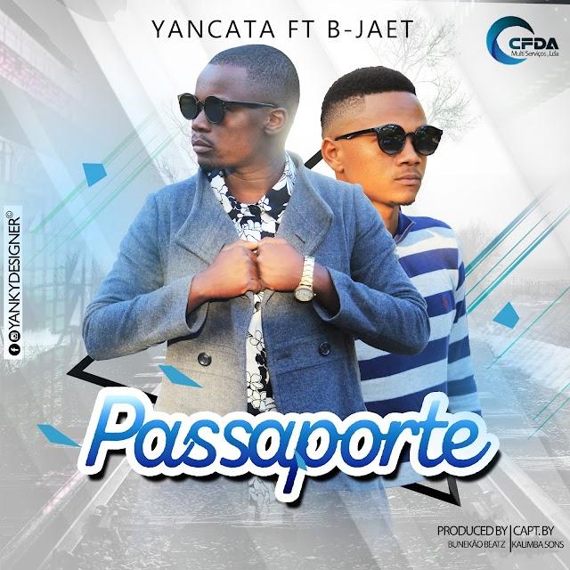 Yancata - Passaporte (Feat. B-Jaet) [Prod. Bunekao Beatz & Kalimba Sons] [Acustico] (2o18) - [WWW.MUSICAVIVAFM.BLOGSPOT.COM]