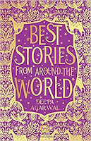 Books: Best Stories From Around the World edited by Deepa Agarwal (Age: 13+ Years)