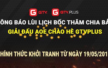 Giải đấu AoE Chào Hè GTV Plus sẽ tạm thời lùi lịch thi đấu