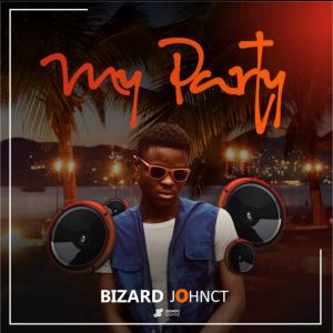 [Music] Bizard JohnCT – My Party (Prod. Sinister Beats)