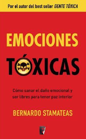Emociones tóxicas – Bernanrdo Stamateas