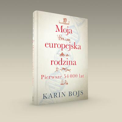 """Moja europejska rodzina. Pierwsze 54 000 lat"" - Karin Bojs. Już wkrótce premiera!"