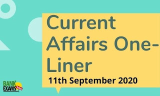 Current Affairs One-Liner: 11th September 2020