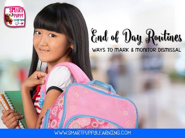 Monitor dismissal and other end of day procedures and routines in the classroom